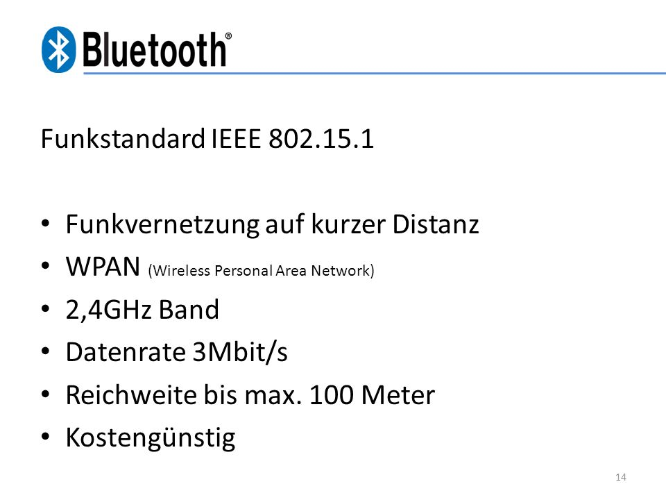 Funkstandard IEEE 802.15.1 Funkvernetzung auf kurzer Distanz. WPAN (Wireless Personal Area Network)