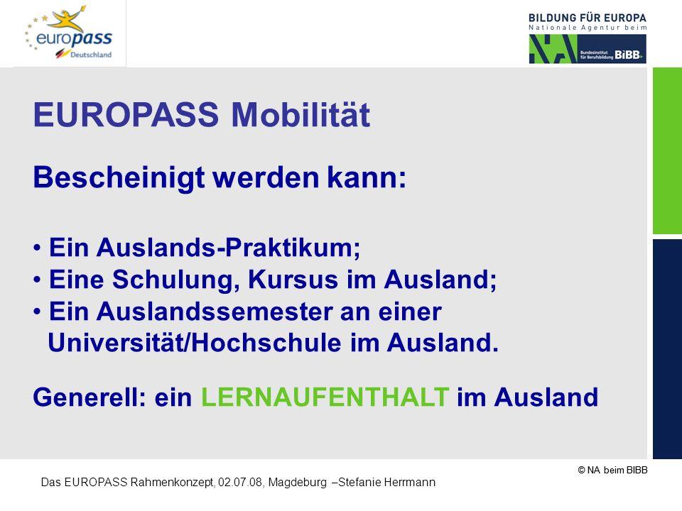 EUROPASS Mobilität Bescheinigt werden kann: Ein Auslands-Praktikum;