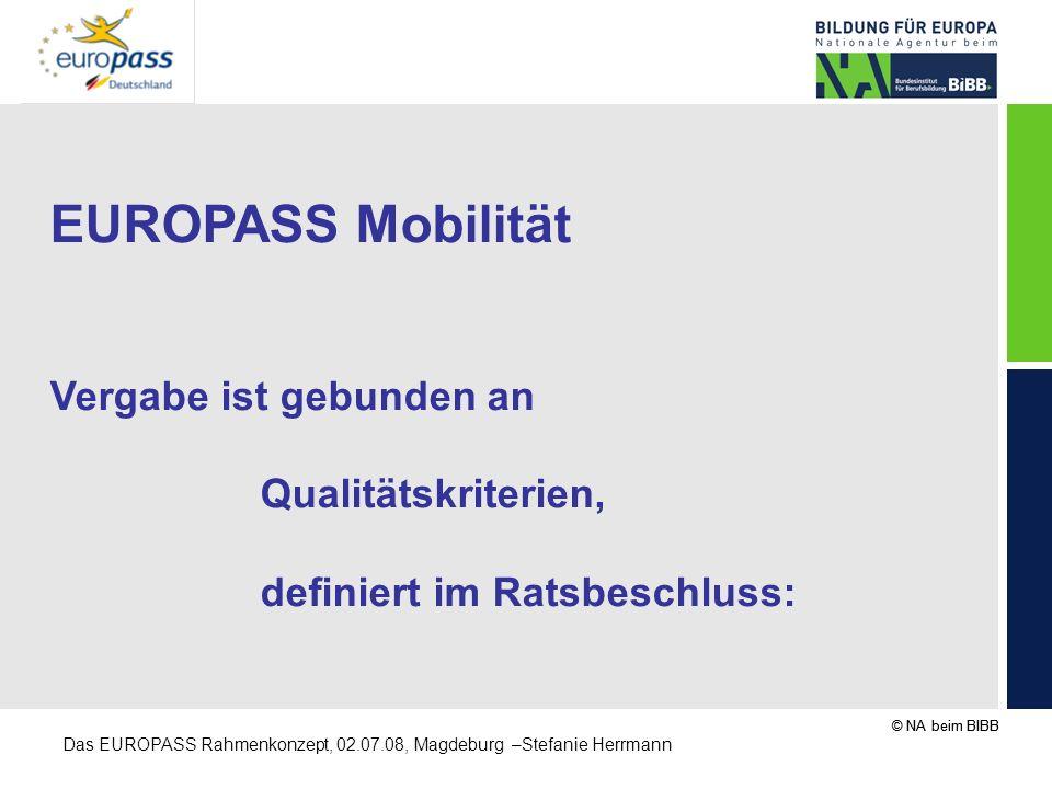 EUROPASS Mobilität Vergabe ist gebunden an Qualitätskriterien,