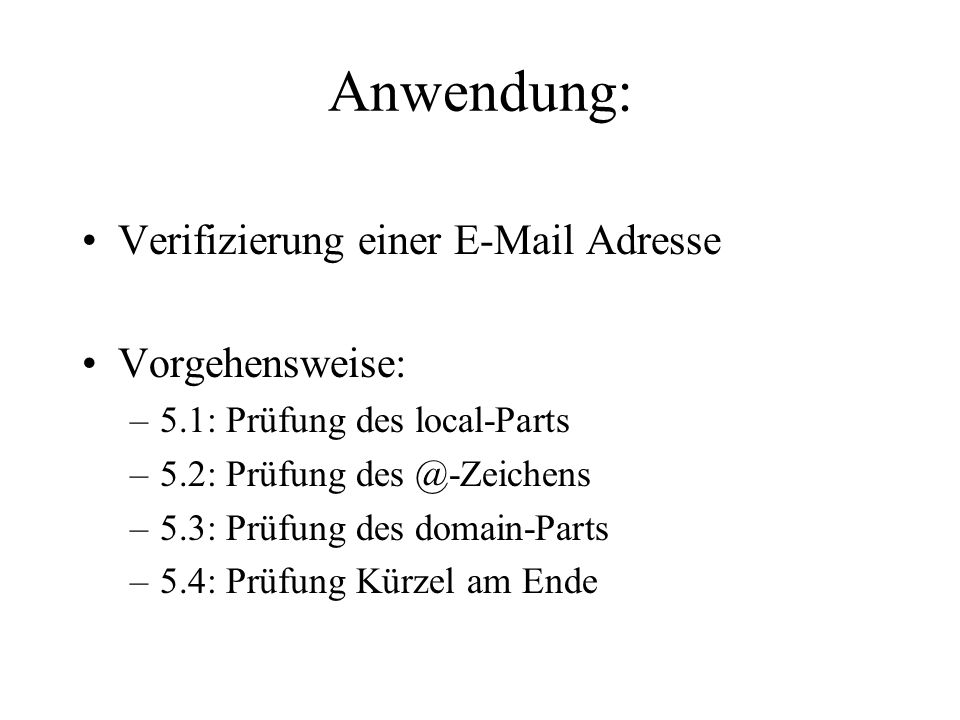Anwendung: Verifizierung einer E-Mail Adresse Vorgehensweise: