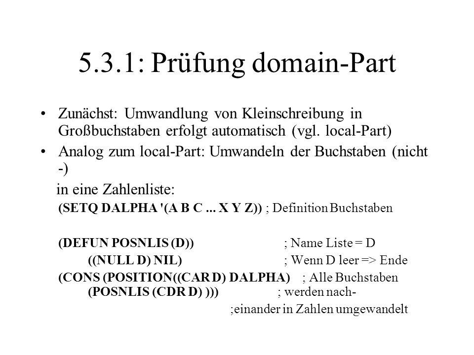 5.3.1: Prüfung domain-Part Zunächst: Umwandlung von Kleinschreibung in Großbuchstaben erfolgt automatisch (vgl. local-Part)