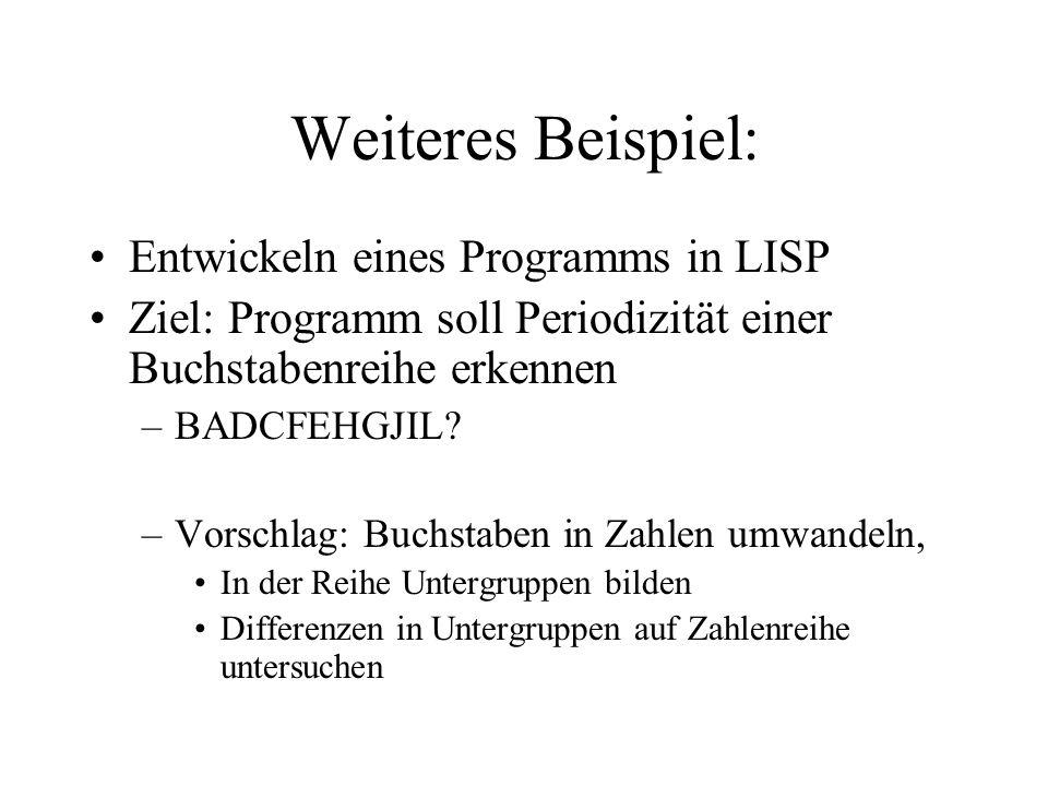 Weiteres Beispiel: Entwickeln eines Programms in LISP