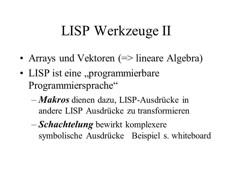 LISP Werkzeuge II Arrays und Vektoren (=> lineare Algebra)