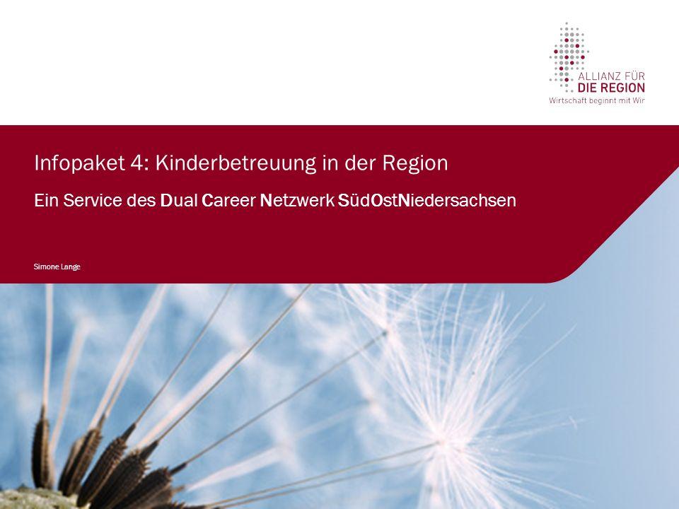 Infopaket 4: Kinderbetreuung in der Region Ein Service des Dual Career Netzwerk SüdOstNiedersachsen