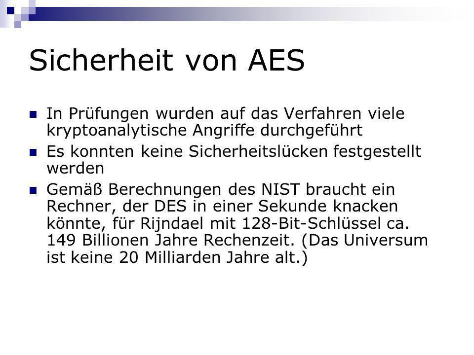 Sicherheit von AES In Prüfungen wurden auf das Verfahren viele kryptoanalytische Angriffe durchgeführt.