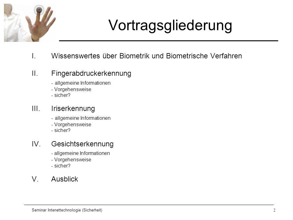 Vortragsgliederung Wissenswertes über Biometrik und Biometrische Verfahren. Fingerabdruckerkennung.
