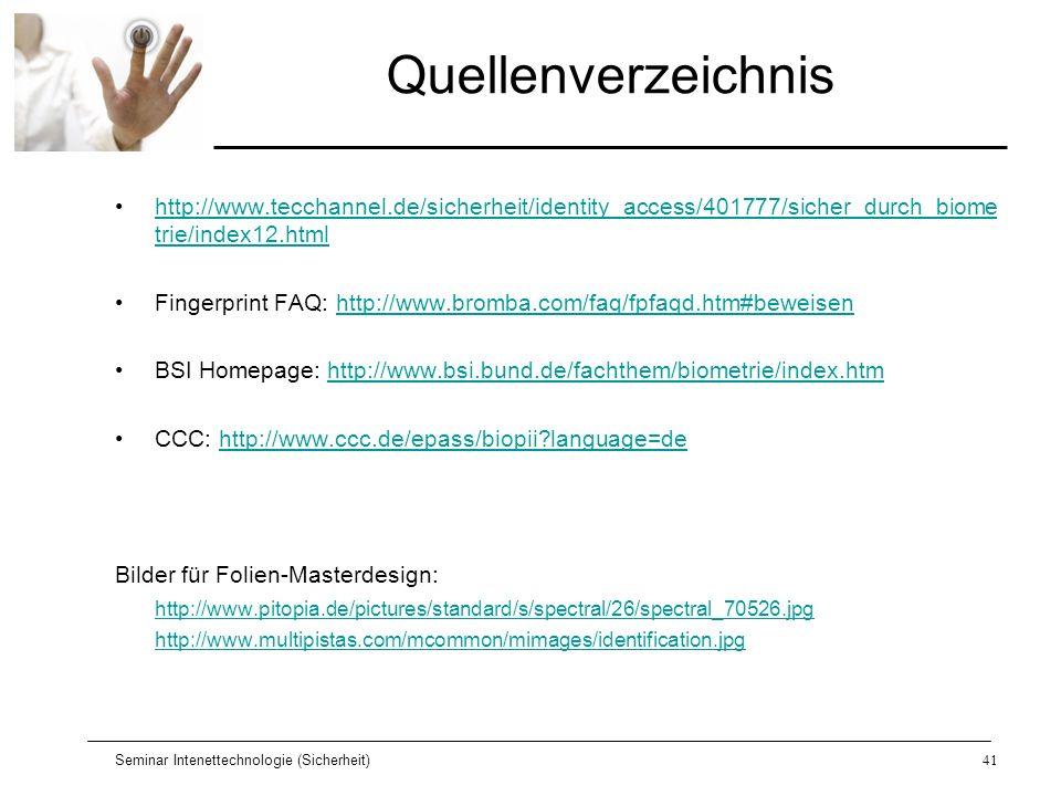 Quellenverzeichnis http://www.tecchannel.de/sicherheit/identity_access/401777/sicher_durch_biometrie/index12.html.