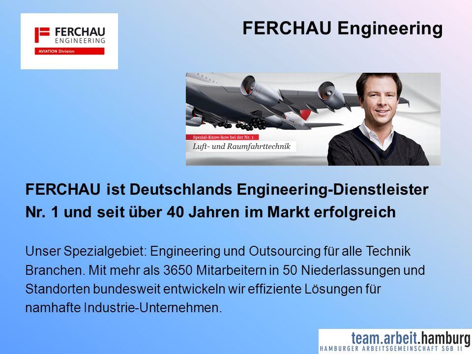 FERCHAU Engineering FERCHAU ist Deutschlands Engineering-Dienstleister