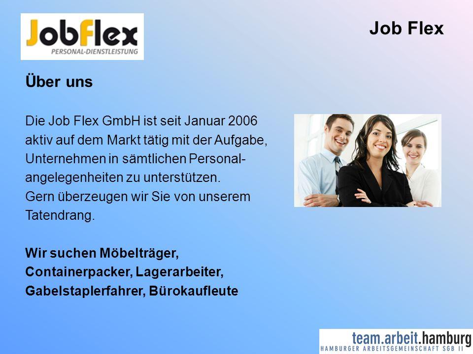 Job Flex Über uns Die Job Flex GmbH ist seit Januar 2006