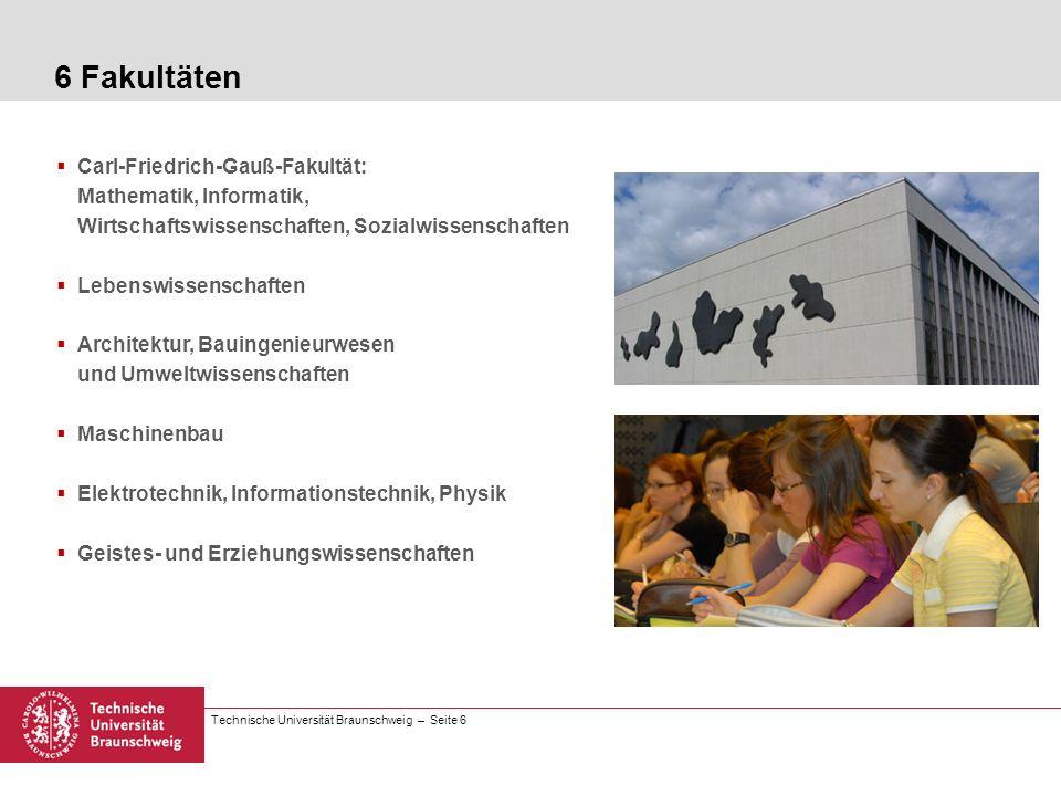 6 FakultätenCarl-Friedrich-Gauß-Fakultät: Mathematik, Informatik, Wirtschaftswissenschaften, Sozialwissenschaften.