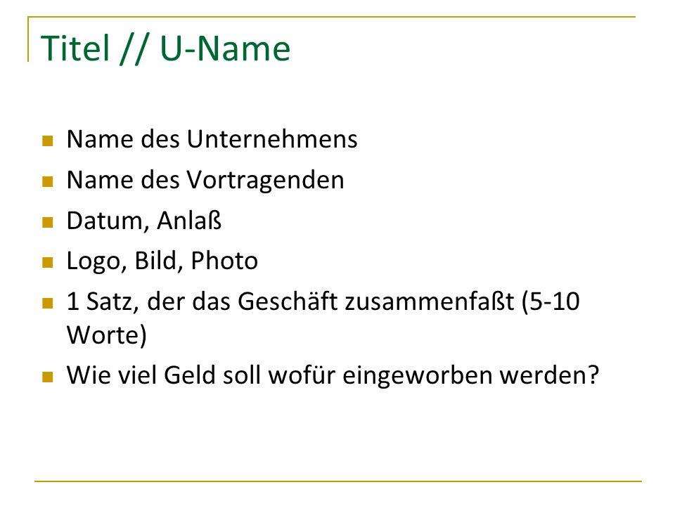 Titel // U-Name Name des Unternehmens Name des Vortragenden
