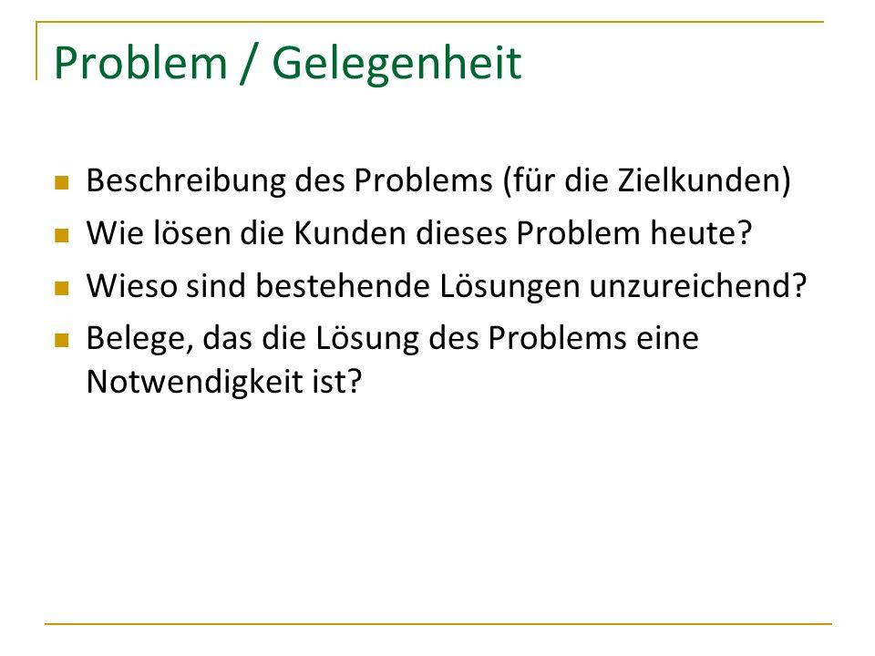 Problem / Gelegenheit Beschreibung des Problems (für die Zielkunden)