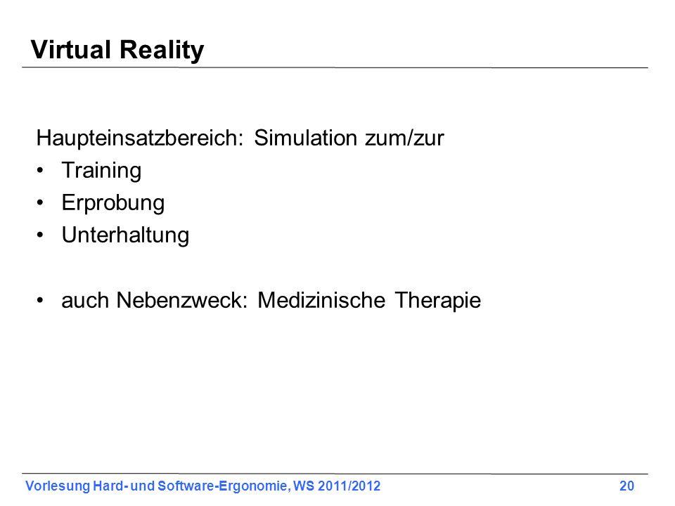 Virtual Reality Haupteinsatzbereich: Simulation zum/zur Training