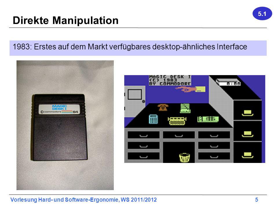 5.1 Direkte Manipulation. 1983: Erstes auf dem Markt verfügbares desktop-ähnliches Interface.