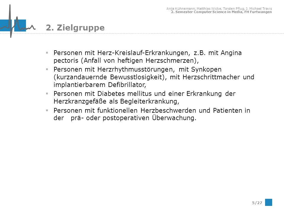 2. Zielgruppe Personen mit Herz-Kreislauf-Erkrankungen, z.B. mit Angina pectoris (Anfall von heftigen Herzschmerzen),