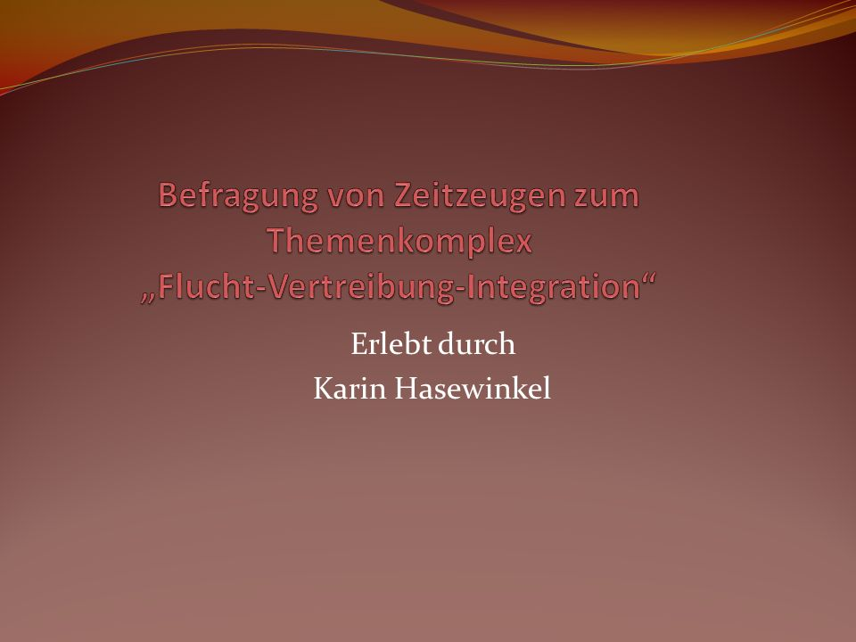 Erlebt durch Karin Hasewinkel