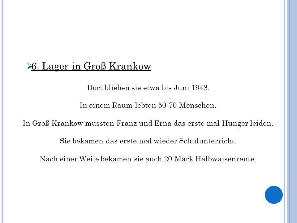 6. Lager in Groß Krankow Dort blieben sie etwa bis Juni 1948.
