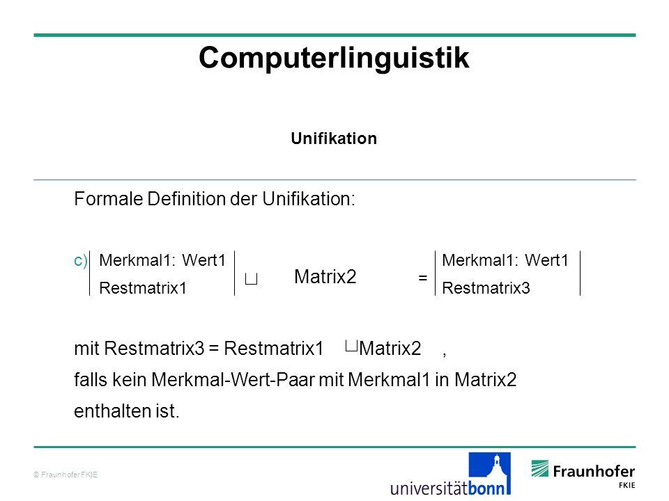 Computerlinguistik Formale Definition der Unifikation: