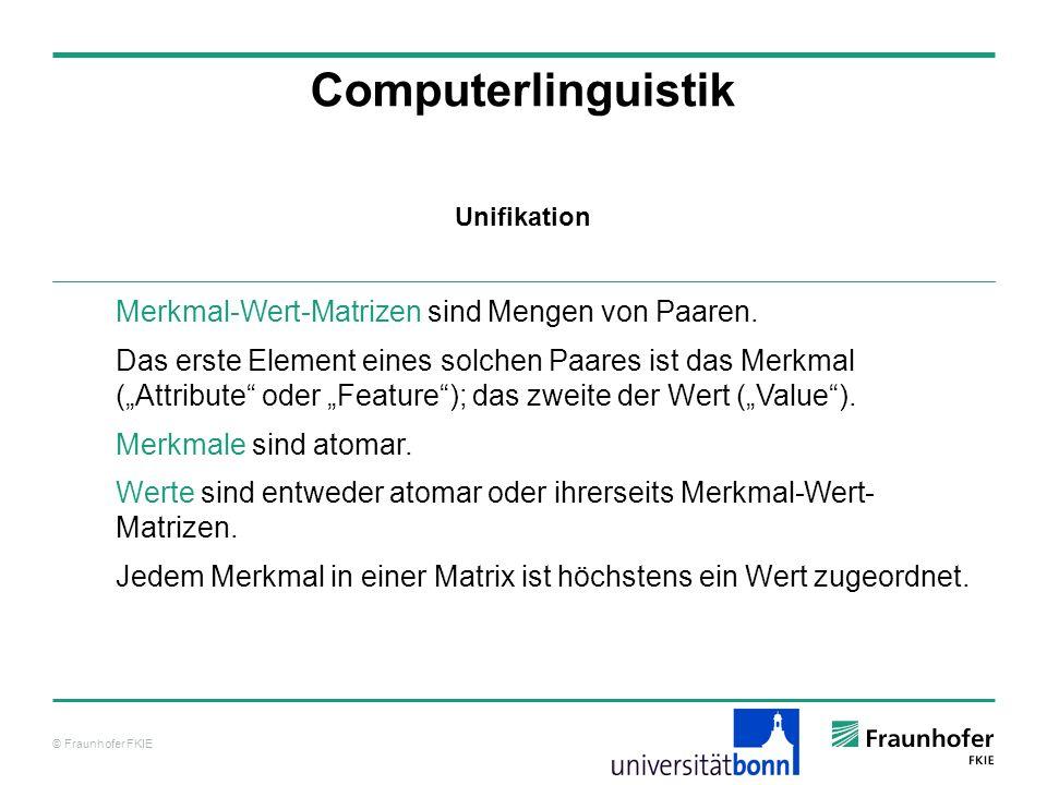 Computerlinguistik Merkmal-Wert-Matrizen sind Mengen von Paaren.