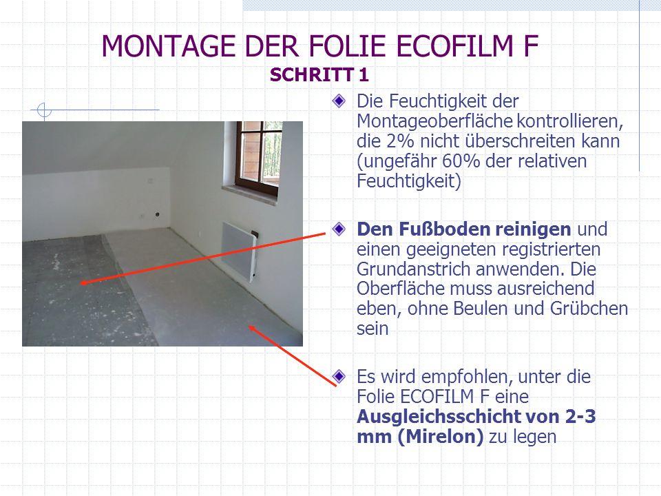 MONTAGE DER FOLIE ECOFILM F SCHRITT 1