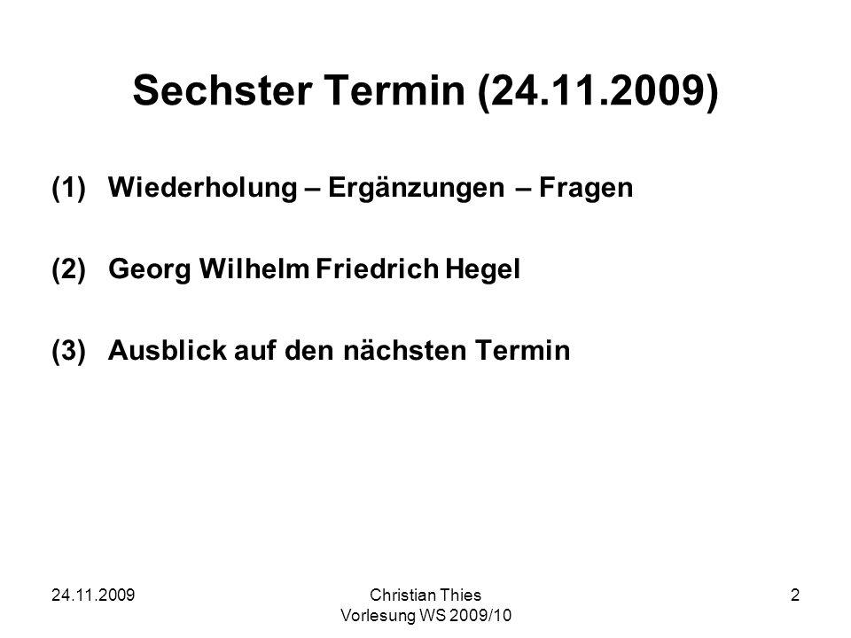 Sechster Termin (24.11.2009) Wiederholung – Ergänzungen – Fragen