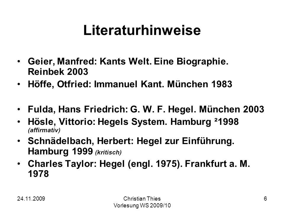 Literaturhinweise Geier, Manfred: Kants Welt. Eine Biographie. Reinbek 2003. Höffe, Otfried: Immanuel Kant. München 1983.