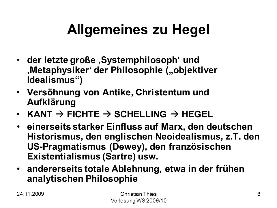 """Allgemeines zu Hegel der letzte große 'Systemphilosoph' und 'Metaphysiker' der Philosophie (""""objektiver Idealismus )"""