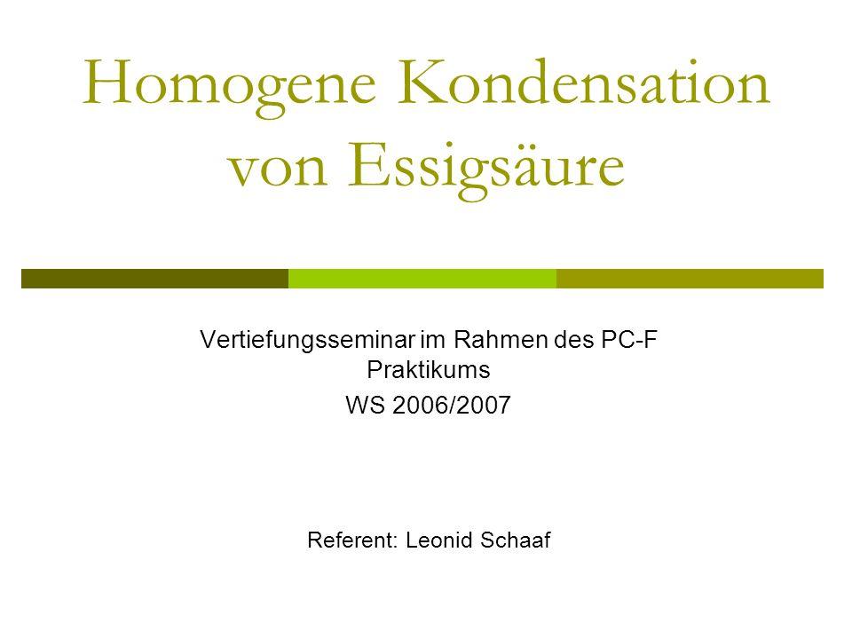 Homogene Kondensation von Essigsäure