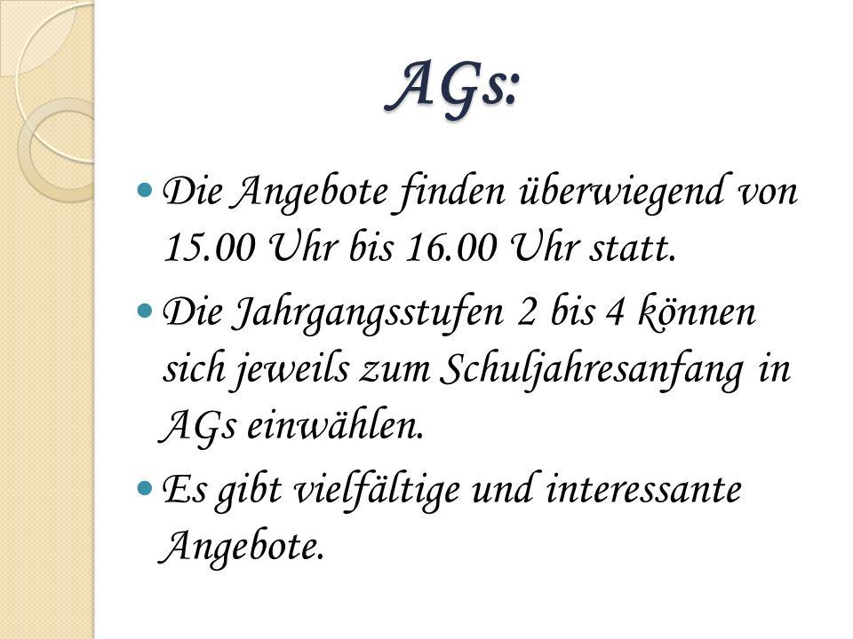 AGs: Die Angebote finden überwiegend von 15.00 Uhr bis 16.00 Uhr statt.