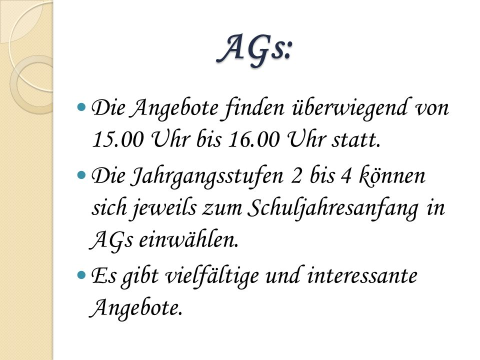 AGs:Die Angebote finden überwiegend von 15.00 Uhr bis 16.00 Uhr statt.