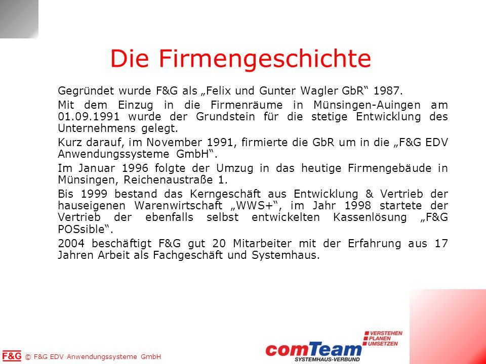 """Die Firmengeschichte Gegründet wurde F&G als """"Felix und Gunter Wagler GbR 1987."""