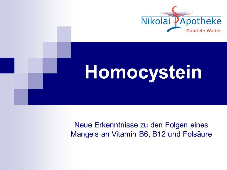 Homocystein Neue Erkenntnisse zu den Folgen eines Mangels an Vitamin B6, B12 und Folsäure