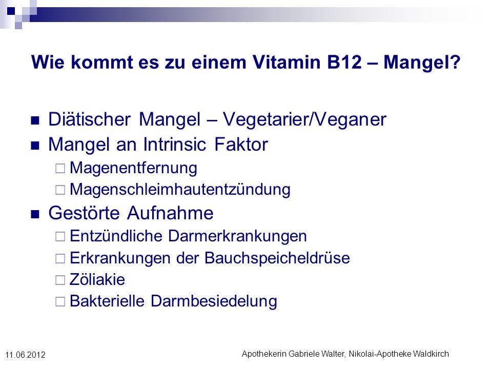 Wie kommt es zu einem Vitamin B12 – Mangel