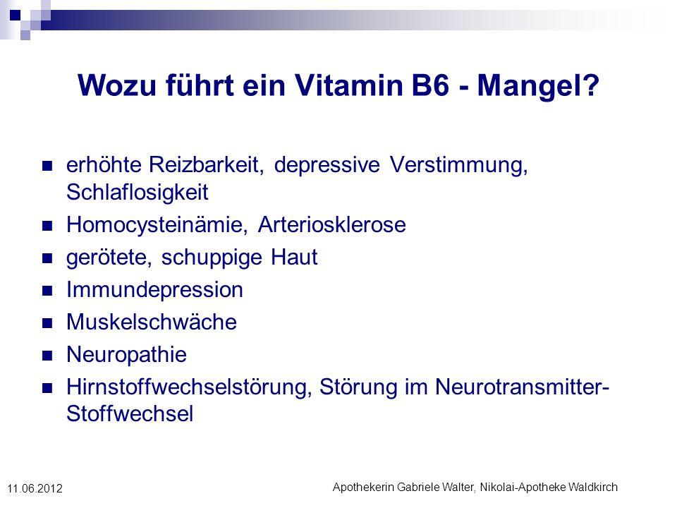 Wozu führt ein Vitamin B6 - Mangel
