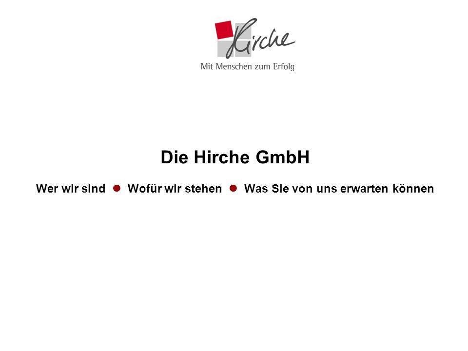 Die Hirche GmbH Wer wir sind  Wofür wir stehen  Was Sie von uns erwarten können