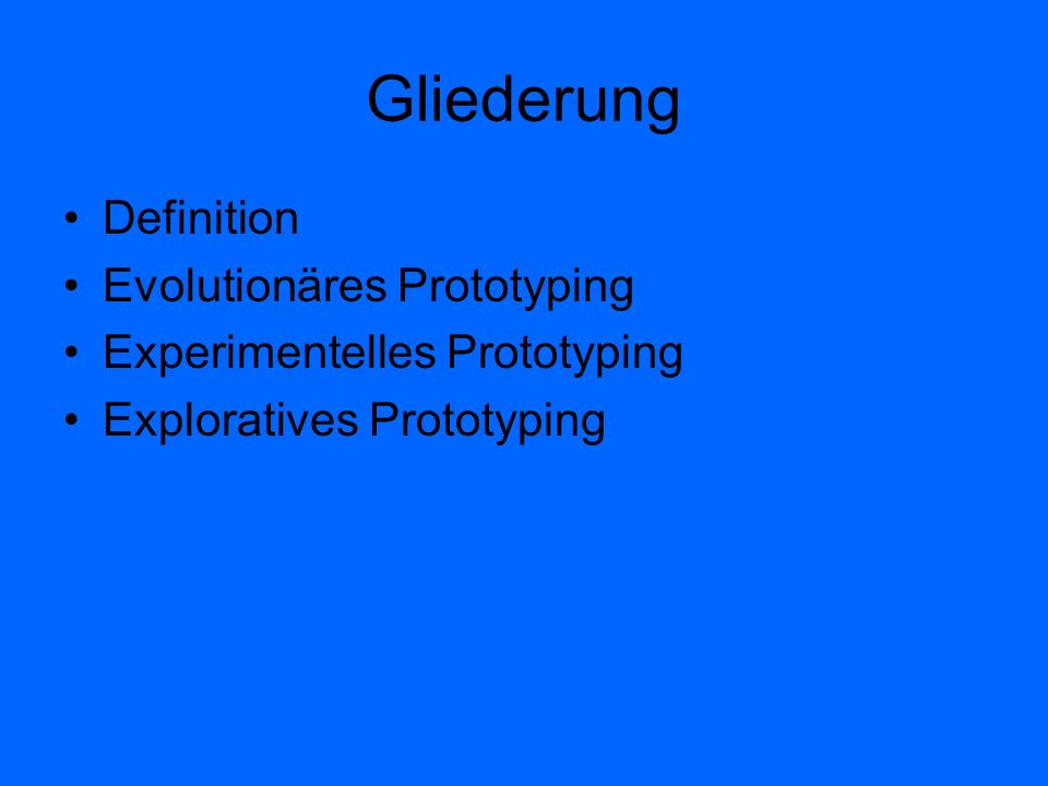 Gliederung Definition Evolutionäres Prototyping