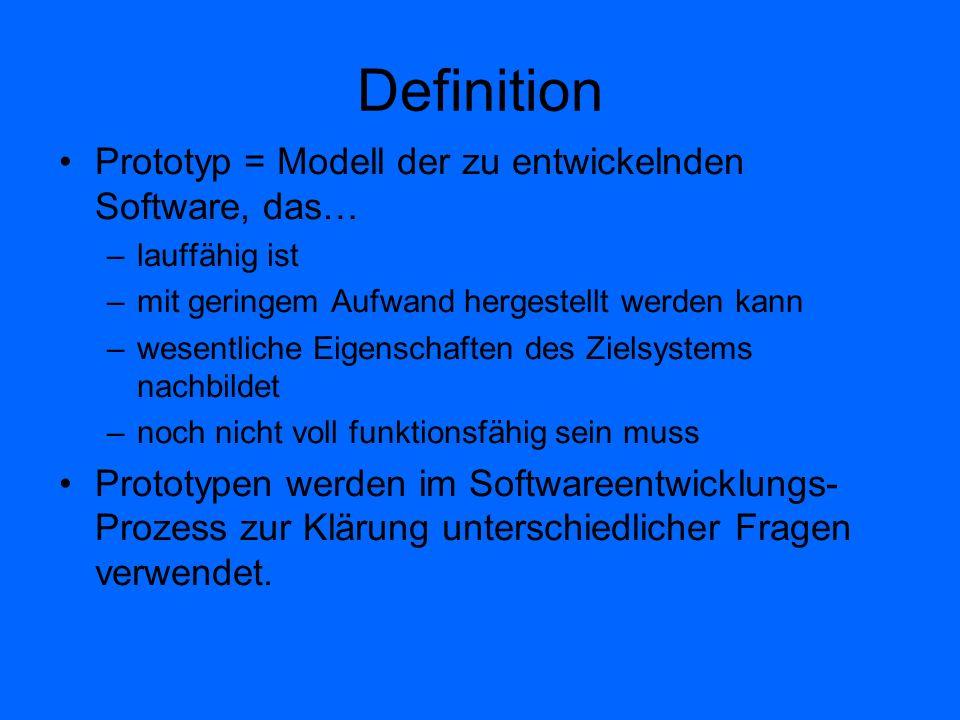 Definition Prototyp = Modell der zu entwickelnden Software, das…