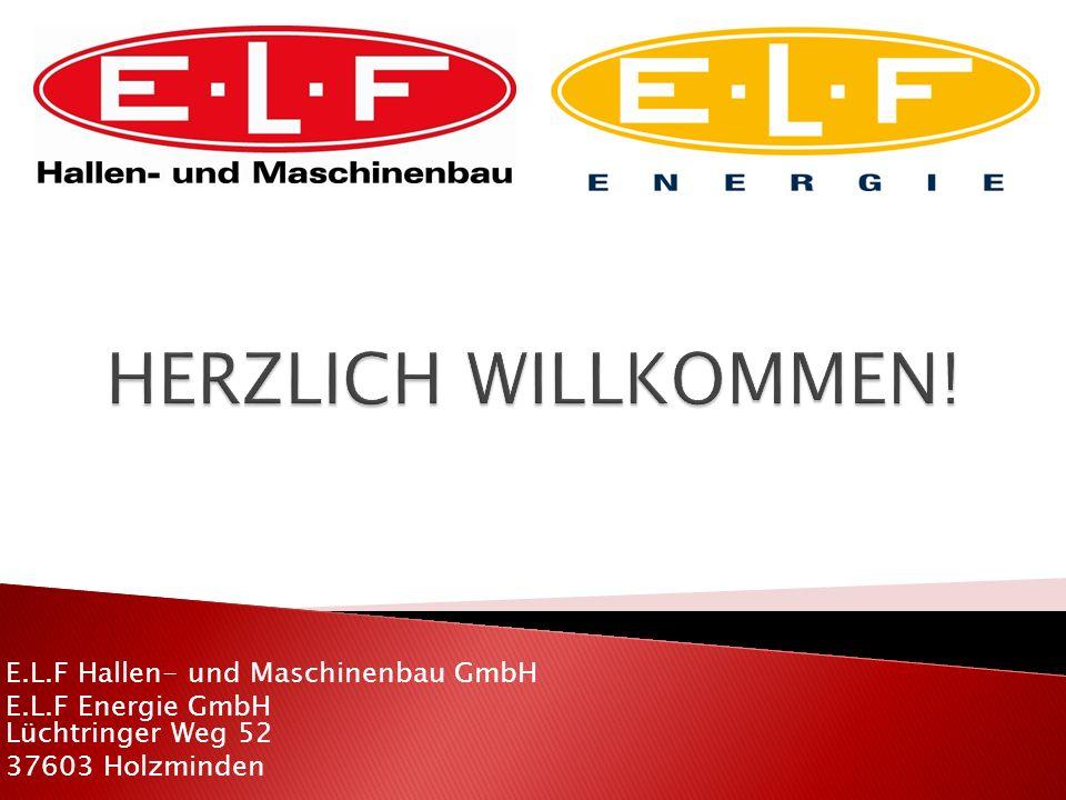 HERZLICH WILLKOMMEN! E.L.F Hallen- und Maschinenbau GmbH