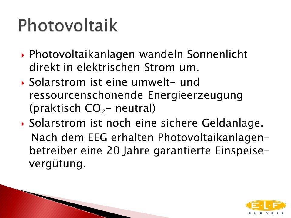 Photovoltaik Photovoltaikanlagen wandeln Sonnenlicht direkt in elektrischen Strom um.