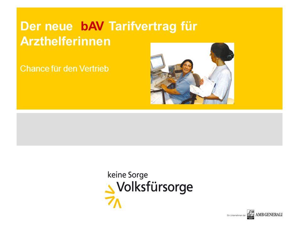 Der neue bAV Tarifvertrag für Arzthelferinnen Chance für den Vertrieb