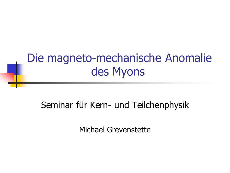 Die magneto-mechanische Anomalie des Myons