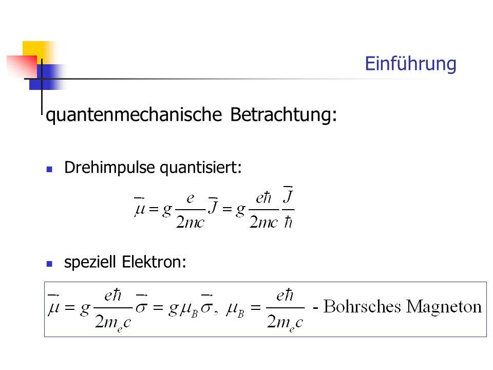 Einführung quantenmechanische Betrachtung: Drehimpulse quantisiert: