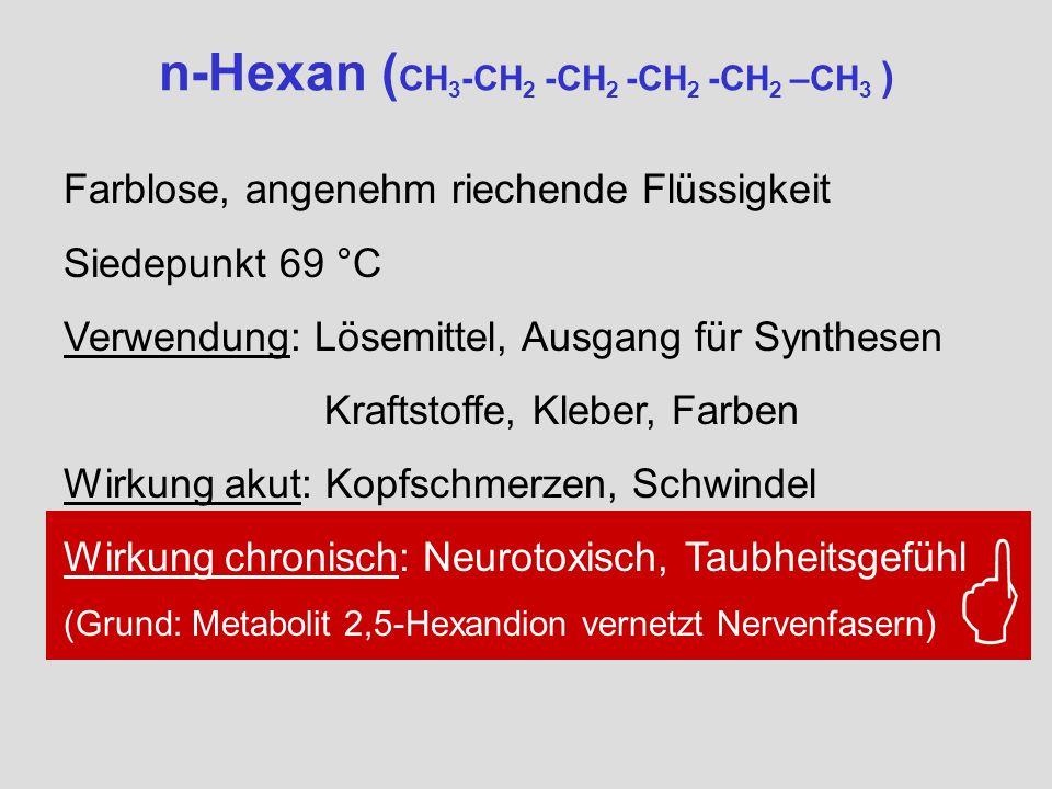 n-Hexan (CH3-CH2 -CH2 -CH2 -CH2 –CH3 )