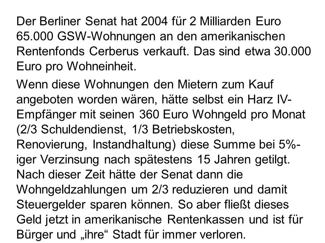 Der Berliner Senat hat 2004 für 2 Milliarden Euro 65