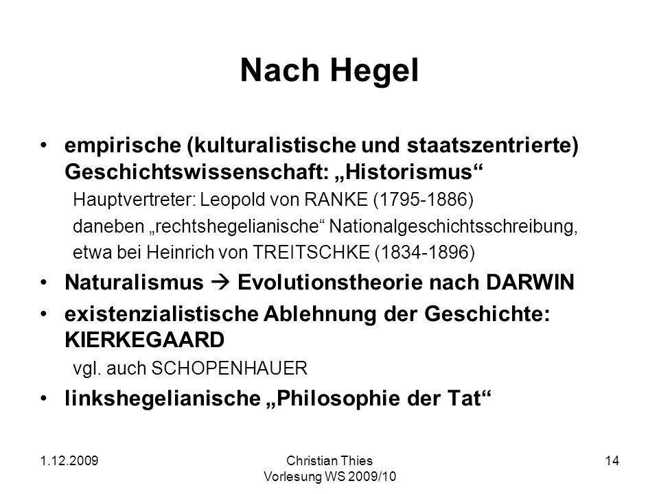 """Nach Hegelempirische (kulturalistische und staatszentrierte) Geschichtswissenschaft: """"Historismus Hauptvertreter: Leopold von RANKE (1795-1886)"""