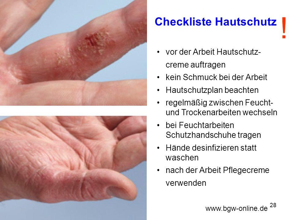 ! Checkliste Hautschutz • vor der Arbeit Hautschutz- creme auftragen