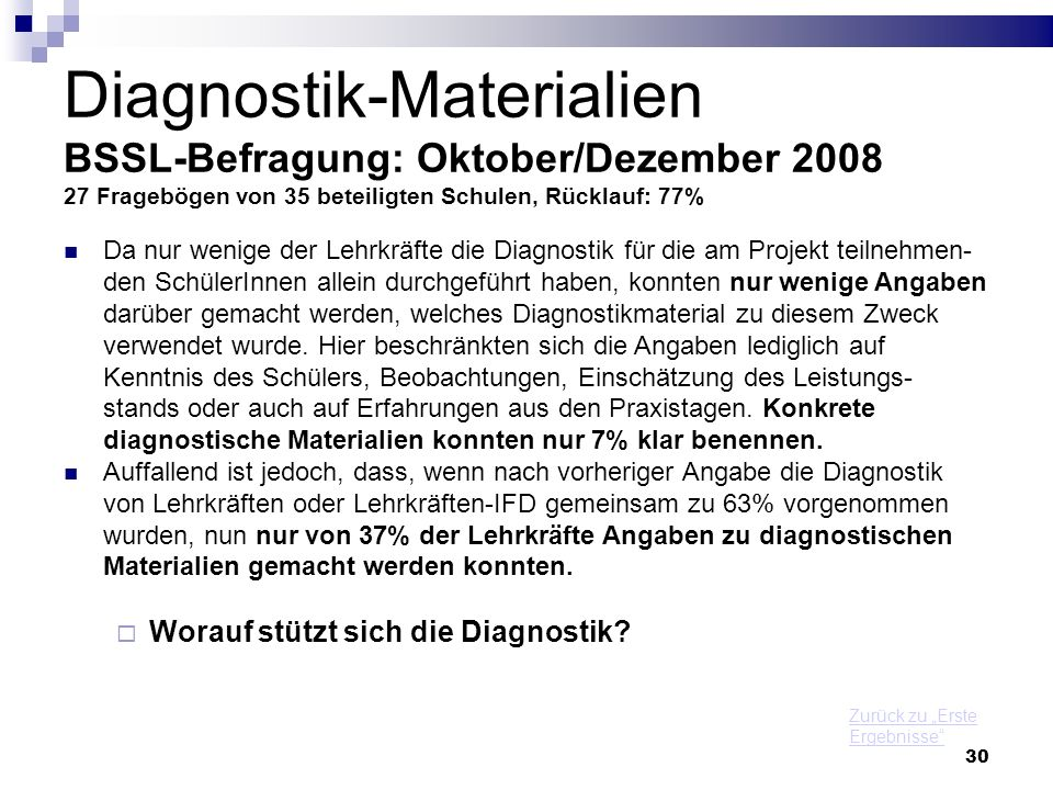 Diagnostik-Materialien BSSL-Befragung: Oktober/Dezember 2008 27 Fragebögen von 35 beteiligten Schulen, Rücklauf: 77%