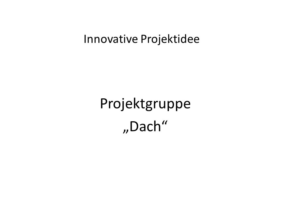 Innovative Projektidee