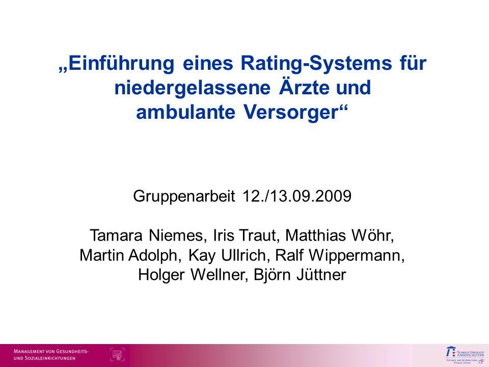 """""""Einführung eines Rating-Systems für niedergelassene Ärzte und ambulante Versorger"""