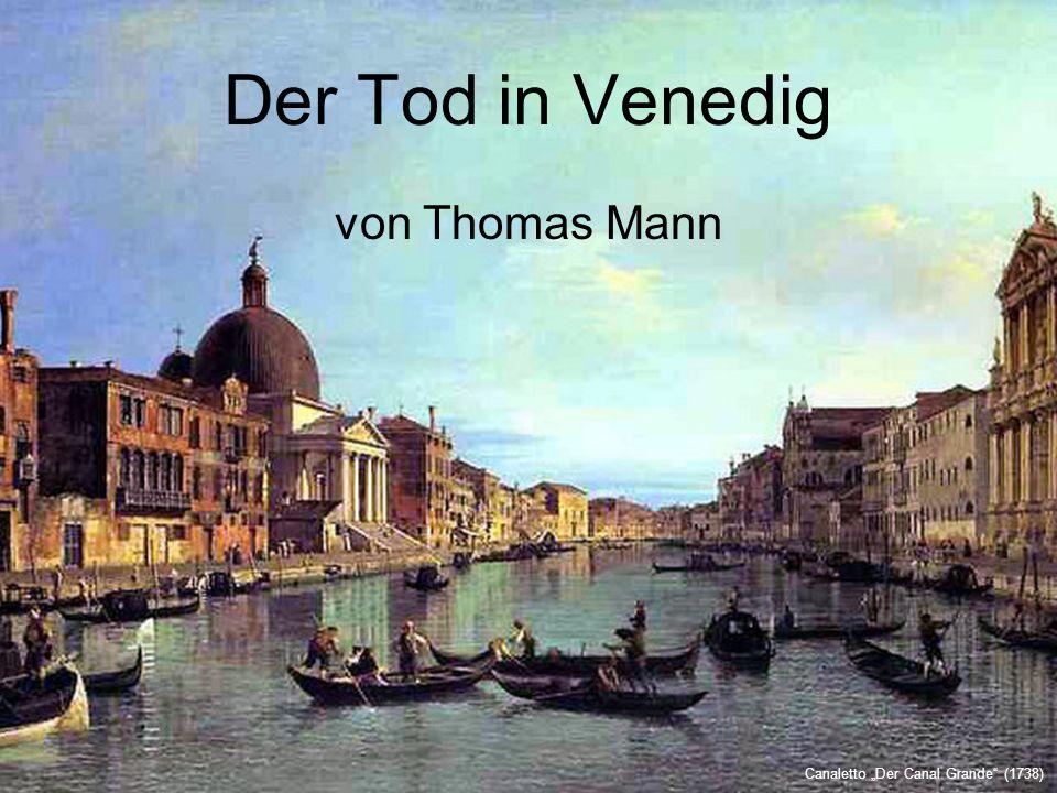 """Der Tod in Venedig von Thomas Mann Canaletto """"Der Canal Grande (1738)"""